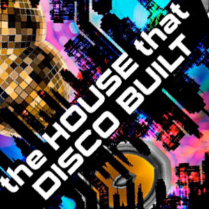 The House That Disco Built with Neil Moore & Lenny Fontana